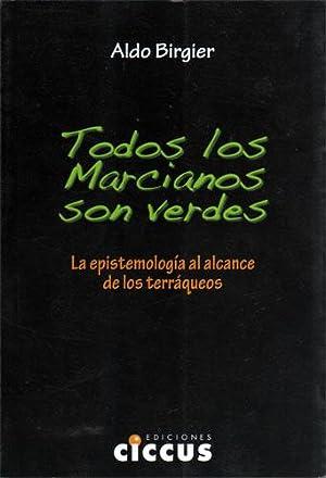 Todos los Marcianos son Verdes. La Epistemología al Alcance de los Terráqueos: ...