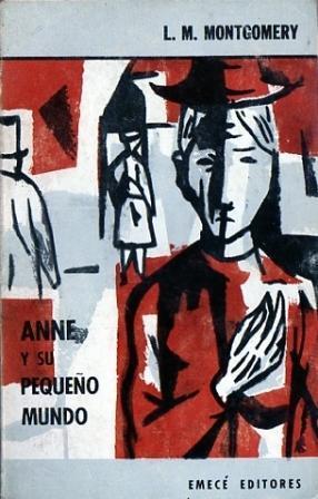 Anne y su Pequeño Mundo: Montgomery, L. M.