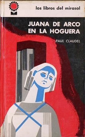 Juana de Arco en la hoguera (Oratorio: Claudel, Paul