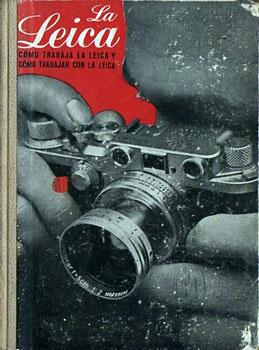 La Leica. Cómo trabaja la Leica y cómo trabajar con la Leica: Emanuel, W. D.