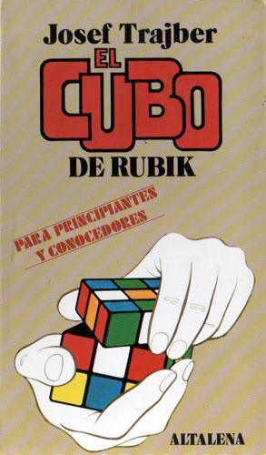 El Cubo de Rubik (Para Principiantes y Conocedores): Josef Trajber