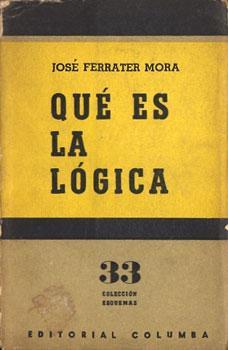 Que es la lógica: Ferrater Mora, José