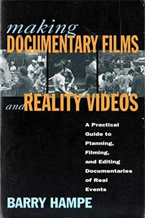 Making Documentary Films and Reality Videos: A Practical Guide to Planning, Filming, and Editing ...