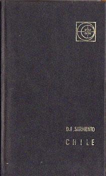 Chile: Descripciones - Viajes - Episodios -: Sarmiento, Domingo F.
