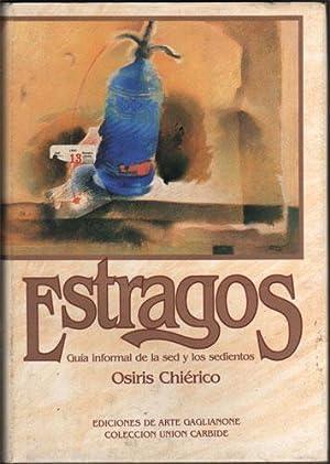 Estragos. Guía informal de la sed y los sedientos.: Osiris Chiérico