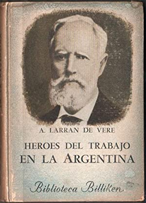 Héroes del trabajo en la Argentina: Larran de Vere,