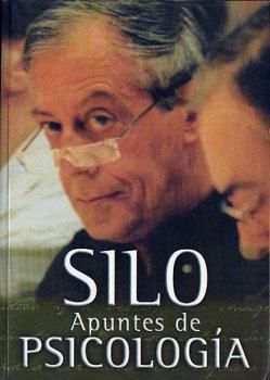 Apuntes de Psicología (Psicología I, II, III y IV): Silo (Mario Luis Rodríguez Cobos)