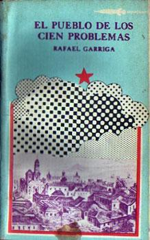 El pueblo de los cien problemas: Garriga, Rafael