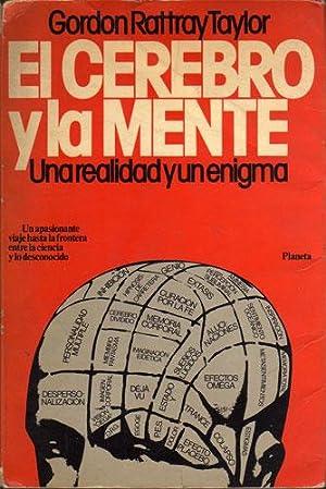El Cerebro Y La Mente. Una Realidad Y Un Enigma: Gordon Rattray Taylor