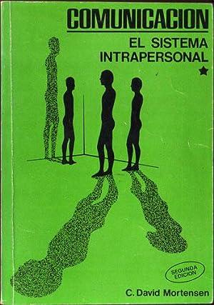 La comunicación: el sistema intrapersonal: C. David Mortensen