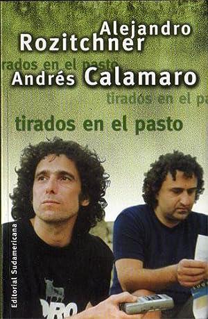 Tirados en el Pasto: Rozitchner, Alejandro; Calamaro,