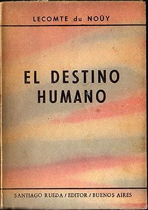 El destino humano: Lecomte du Nouy