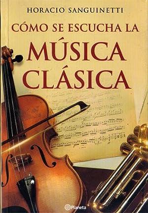 Como se escucha la musica clasica: Horacio Sanguinetti