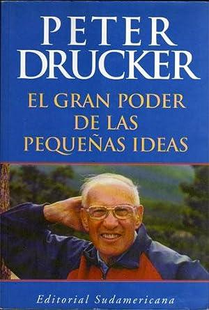 El gran poder de las pequenas ideas / The Great Power of Small Ideas: Peter Ferdinand Drucker