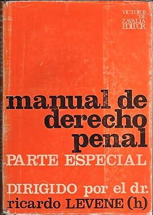 Manual de derecho penal : parte especial: Ricardo Levene (h)