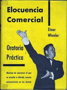 Elocuencia Comercial: Oratoria Práctica: Wheeler, Elmer