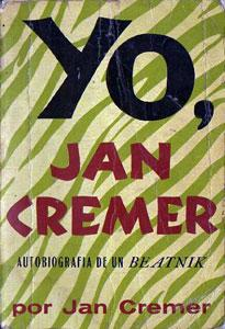 Yo, Jan Cremer. Autobiografía de un beatnik: Jan Cremer