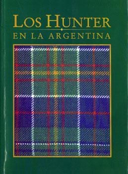 Los Hunter en la Argentina. Descendientes de John Hunter y Martina Arriola: Varios