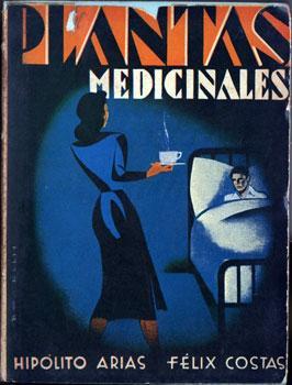 Plantas Medicinales: Arias, Hipólito; Costas, Félix