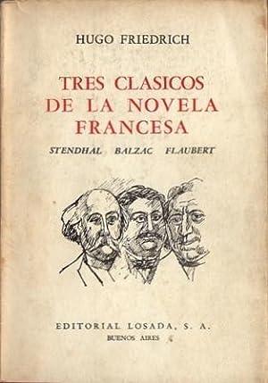 Tres Clásicos De La Novela Francesa: Stendhal, Balzac, Flaubert: Friedrich, Hugo
