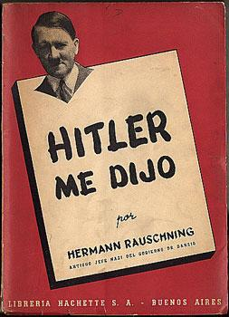 Hitler me Dijo: Confidencias del Führer Sobre: Rauschning, Hermann