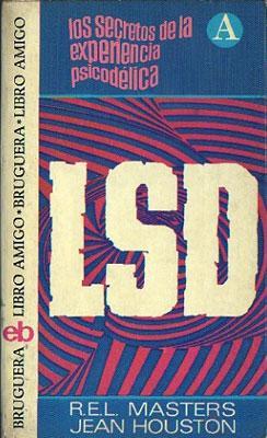 LSD. Los Secretos de la Experiencia Psicodélica: Masters, R.E.L. - Houston, Jean