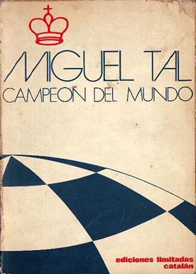 Miguel Tal, campeón del mundo.: Varios