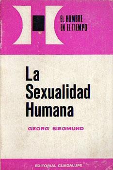 La Sexualidad Humana: Georg Siegmund