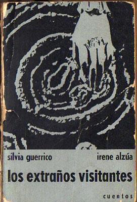 Los extraños visitantes (Cuentos): Guerrico, Silvia; Alzúa, Irene
