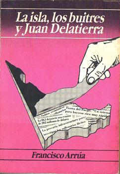 La isla, los buitres y Juan Delatierra: Arrúa, Francisco