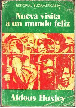 Nueva visita a un mundo feliz.: Aldous Huxley