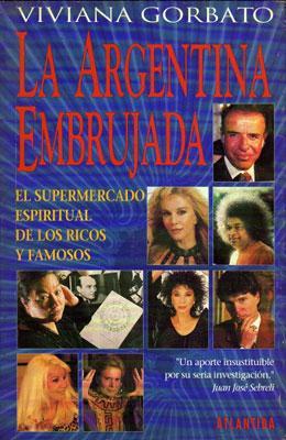 La Argentina Embrujada. El Supermercado Espiritual de los Ricos y Famosos: Viviana Gorbato