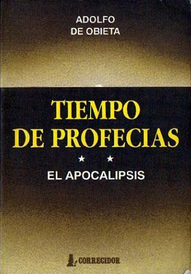 Tiempo de Profecías II: El Apocalipsis: Obieta, Adolfo de.