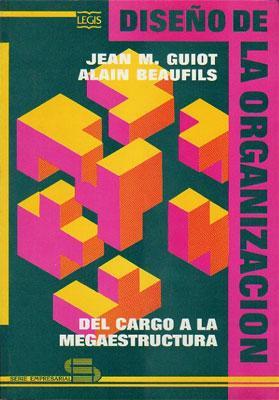 Diseño de la Organización: Del Cargo a: Guiot, Jean M.;