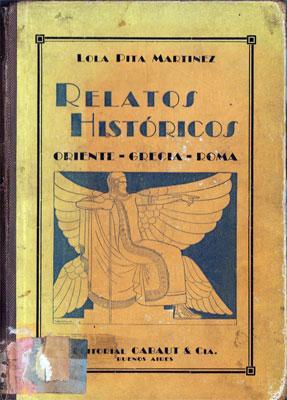 Relatos Históricos: Oriente - Grecia - Roma: Lola Pita Martínez