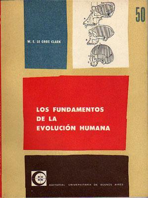Los fundamentos de la evolución humana.: Wilfrid E. Le