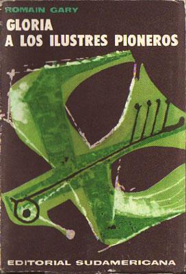 Gloria a los Ilustres Pioneros: Romain Gary