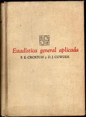 Estadística General Aplicada: Frederick E. Croxton y Dudley J. Cowden