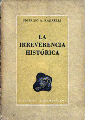 La Irreverencia Histórica: Sigfrido Radaelli