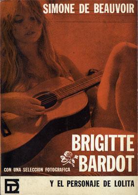 Brigitte Bardot y el personaje de Lolita: Beauvoir, Simone de.