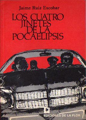 Los Cuatro Jinetes de la Pocaelipsis: Ruiz Escobar, Jaime