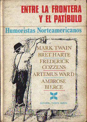 Entre la frontera y el patíbulo: Humoristas: Mark Twain, Bret