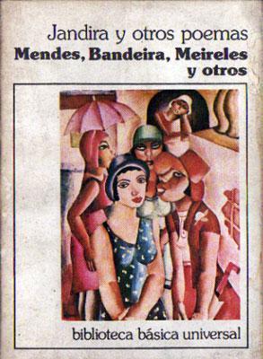 Jandira y otros poemas.: Mendes, Bandeira, Meireles