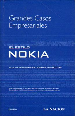El estilo Nokia: sus métodos para liderar un sector.: Pertti Kärkäinen (y otros)