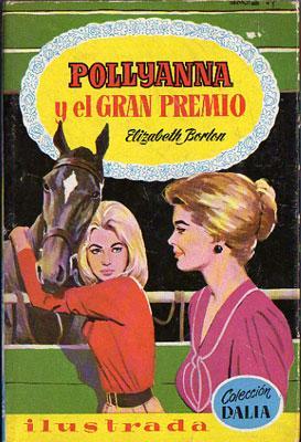 Pollyanna y el Gran Premio: Elizabeth Borton