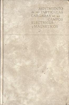 Movimiento de las partículas cargadas en los: Artsimóvich, L. -