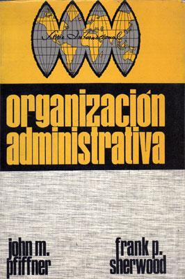 Organización administrativa: John M. Pfiffner