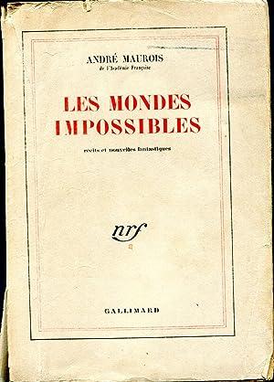 Les Mondes impossibles, Récits et Nouvelles fantastiques: Maurois (André)