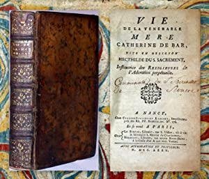 Vie de la Vénérable Mère Catherine de Bar, dite en Religion Mecthilde du S. Sacrement, Institutri...