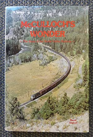 MCCULLOCH'S WONDER: THE STORY OF THE KETTLE VALLEY RAILWAY.